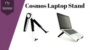 My Cosmos Laptop Stand Review